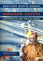 ABRAHAM ZACUTO, ASTRÓLOGO DE DON JUAN DE ZÚÑIGA Marciano Martín Manuel