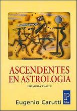 Ascendentes en astrologia - Primera parte