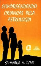 Compreendendo Crianças pela Astrologia – Samantha A. Davis