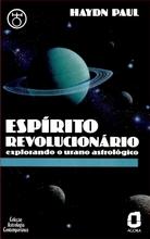 Espírito Revolucionário Explorando o Urano Astrológico