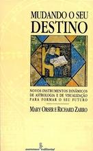 Mudando seu Destino - MARY ORSER, RICHARD ZARRO