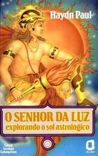 O Senhor da Luz – Explorando o Sol Astrológico – Haydn Paul