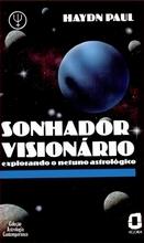 Sonhador visionário explorando o netuno astrológico Haydn paul