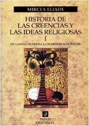 historia-de-las-creencias-y-las-ideas-religiosas-i