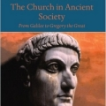 the-church-in-ancient-society_from-galilee-to-gregory-the-great