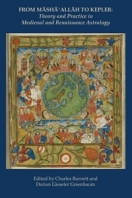 From Masha' Allah to Kepler Theory and Practice in Medieval and Renaissance Astrology