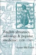 English almanacs, astrology and popular medicine, 1550–1700