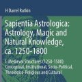 Sapientia Astrologica – Astrology, Magic and Natural Knowledge, ca. 1250-1800